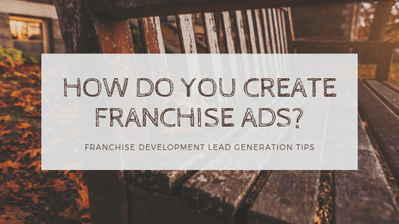 How Do You Create Franchise Ads