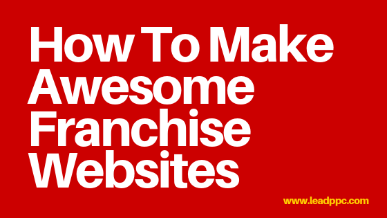 How Do You Make Awesome Franchise Websites