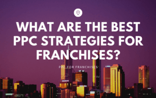 What Are The Best PPC Strategies For Franchises