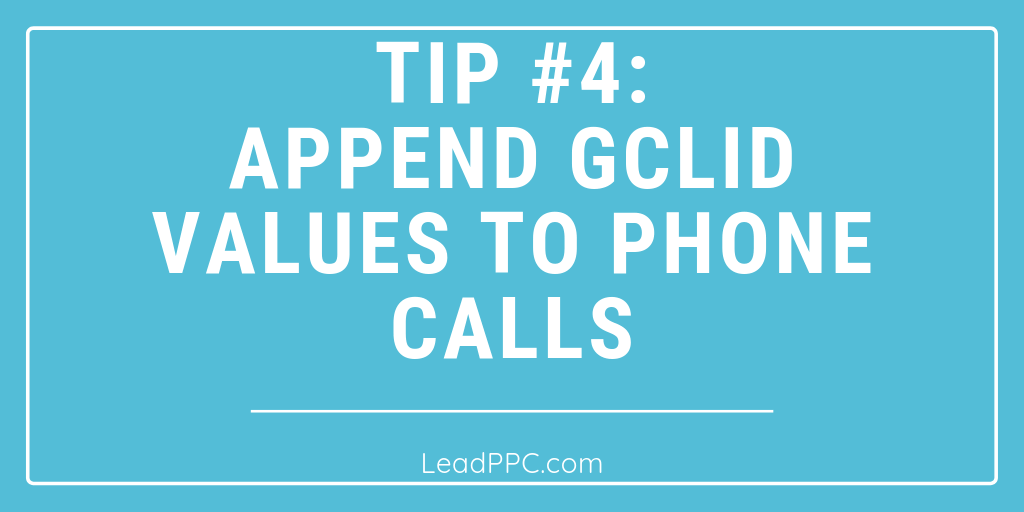Append GCLID Values To Phone Calls