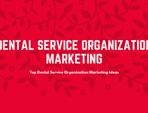 Dental Service Organization Marketing