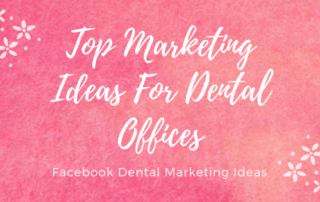 Top Marketing Ideas For Dental Offices