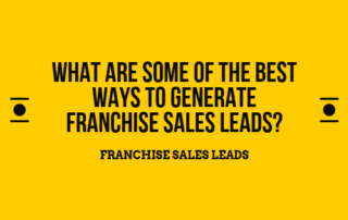 What Are Some Of The Best Ways To Generate Franchise Sales Leads