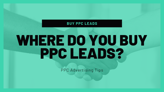 Where Do You Buy PPC Leads