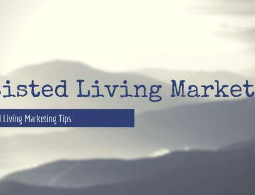 5 Assisted Living Marketing Tips