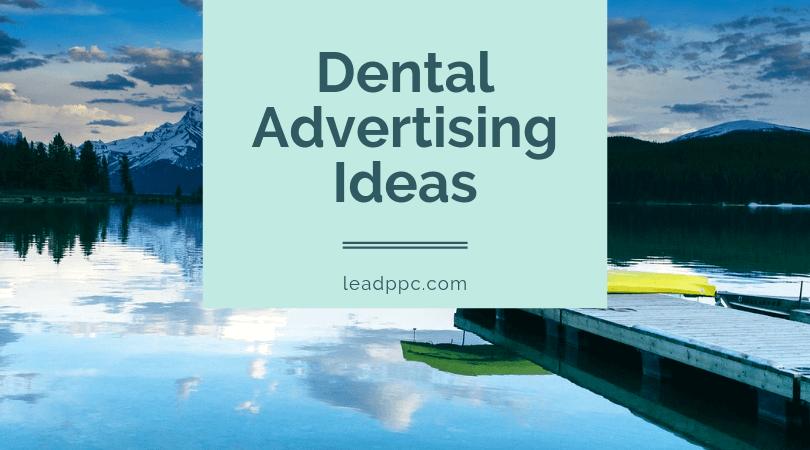 Dental Advertising Ideas