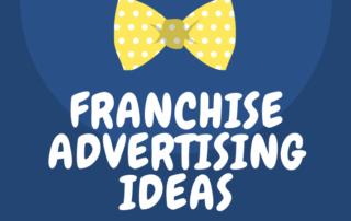 Franchise Advertising Ideas