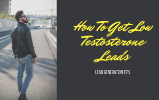 How To Get Low Testosterone Leads