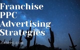 Franchise PPC Advertising Strategies